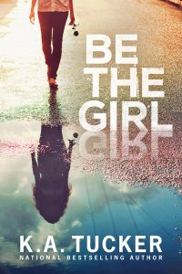 Be The Girl by K. A. Tucker –> Review