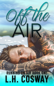 Off The Air by L.H. Cosway –> Review
