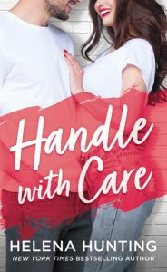 Surprise Cover Reveal and Exclusive Sneak Peek –> Handle With Care by Helena Hunting