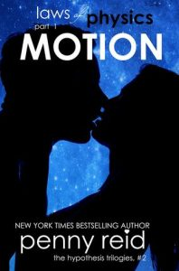Motion (Laws of Physics, #1; Hypothesis, #2.1) by Penny Reid –> Review