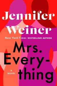 Mrs. Everything by Jennifer Weiner –> Review
