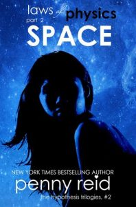 Space (Laws of Physics #2) by Penny Reid –> Review