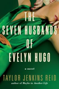 The Seven Husbands of Evelyn Hugo by Taylor Jenkins Reid –> Review