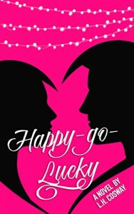 Happy-Go-Lucky by L.H. Cosway –> Review