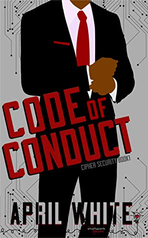 Code of Conduct (Cipher Security, #1) by April White