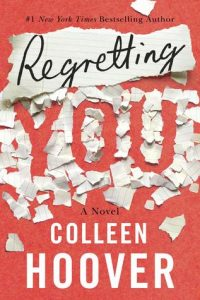 Regretting you by Colleen Hoover –> Review, Q&A, Giveaway, Excerpt
