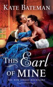 This Earl of Mine (Bow Street Bachelors #1) by Kate Bateman –> Author Q&A, Givewaway & Review