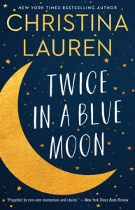 Once in a Blue Moon by Christina Lauren –> Review