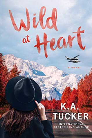 Wild at Heart (Wild, #2) by K. A. Tucker