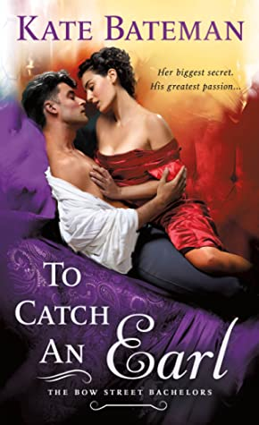 To Catch an Earl (Bow Street Bachelors, #2) by Kate Bateman, K.C. Bateman