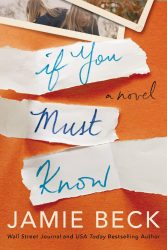 If You Must Know by Jamie Beck -> $50 Amazon Gift Card and Digital Copy, Excerpt and more!