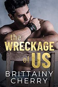 The Wreckage of Us by Brittainy C. Cherry –> Review