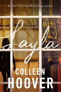 Layla by Colleen Hoover –> Review