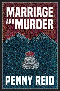 Marriage and Murder by Penny Reid –> My 5 Star Review
