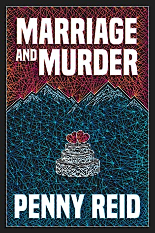 Marriage and Murder (Solving for Pie: Cletus and Jenn Mysteries, #2) by Penny Reid