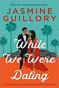 While We Were Dating by Jasmine Guillory –> Review