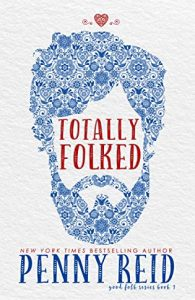 Totally Folked by Penny Reid –> 5 Star Review