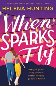 When Sparks Fly by Helena Hunting –> Review